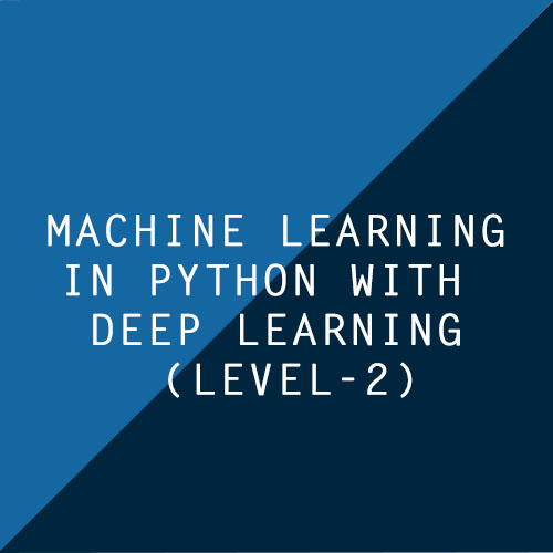 Machine Learning & Deep Learning with Python(Level-2)